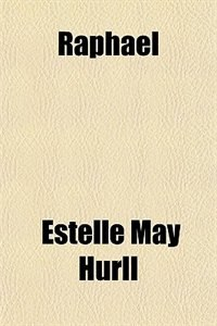 Book Raphael by Estelle May Hurll
