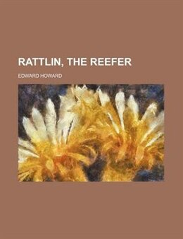 Book Rattlin, the reefer by Edward Howard