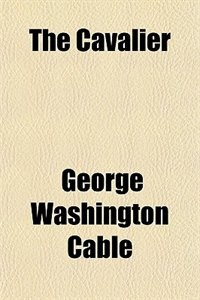 Book The Cavalier by George Washington Cable