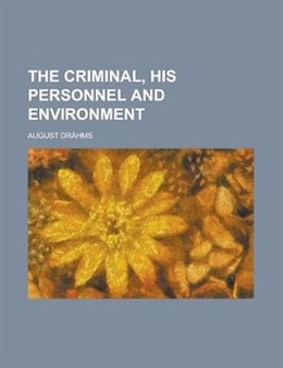 Book The Criminal, his personnel and environment by August Drähms