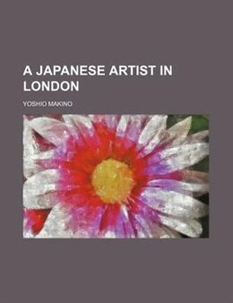 Book A Japanese Artist In London by Yoshio Makino