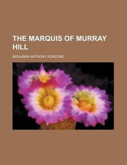 Book The Marquis of Murray Hill by Benjamin Anthony Ronzone