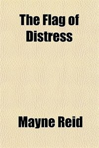 Book The Flag of Distress by Mayne Reid