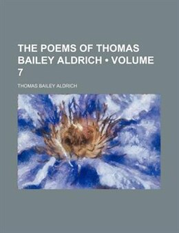 Book The Poems Of Thomas Bailey Aldrich (volume 7) by Thomas Bailey Aldrich
