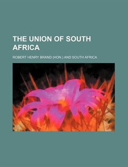 Book The Union of South Africa by Robert Henry Brand