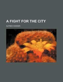 Book A Fight for the City by Alfred Hodder