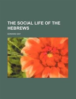 Book The social life of the Hebrews by Edward Day