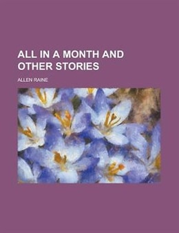 Book All in a Month and Other Stories by Allen Raine
