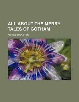 Book All About The Merry Tales Of Gotham by Alfred Stapleton
