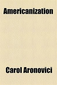 Book Americanization by Carol Aronovici