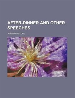 Book After-dinner and other speeches by John Davis Long