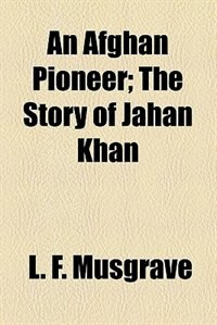 Book An Afghan pioneer by L. F. Musgrave