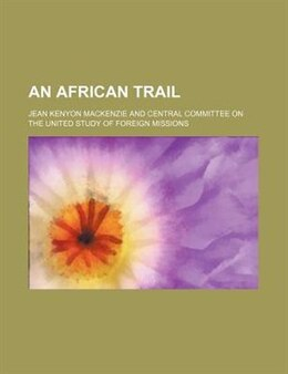 Book An African trail by Jean Kenyon Mackenzie