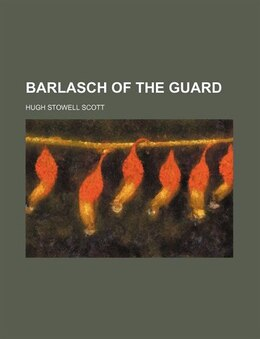 Book Barlasch of the Guard by Hugh Stowell Scott
