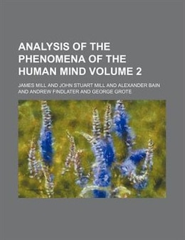 Book Analysis of the Phenomena of the Human Mind (v. 2) by James Mill