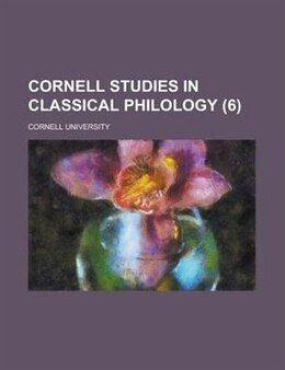 Book Cornell Studies In Classical Philology (volume 6) by Cornell University