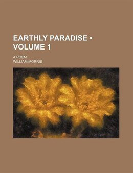 Book Earthly Paradise (volume 1); A Poem by William Morris