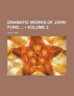 Book Dramatic Works Of John Ford (volume 2) by John Ford