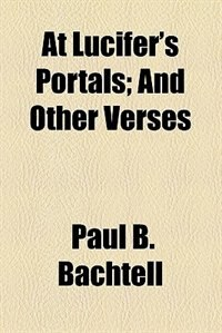 Book At Lucifer's Portals by Paul B. Bachtell