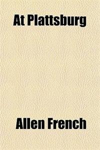 Book At Plattsburg by Allen French