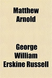 Book Matthew Arnold by George William Erskine Russell