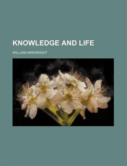 Book Knowledge and Life by William Arkwright