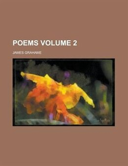 Book Poems Volume 2 by James Grahame