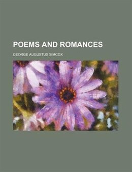 Book Poems and romances by George Augustus Simcox