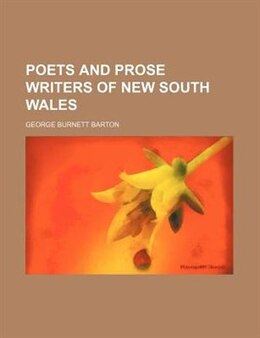Book Poets And Prose Writers Of New South Wales by George Burnett Barton