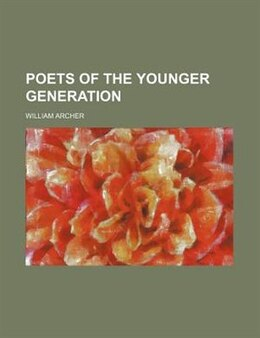 Book Poets of the younger generation by William Archer