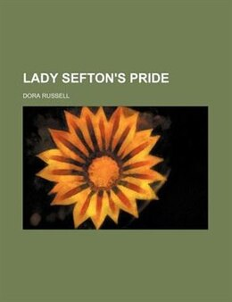 Book Lady Sefton's pride by Dora Russell