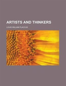 Book Artists And Thinkers by Louis William Flaccus