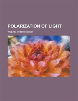 Book Polarization of light by William Spottiswoode