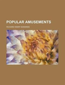 Book Popular amusements by Richard Henry Edwards