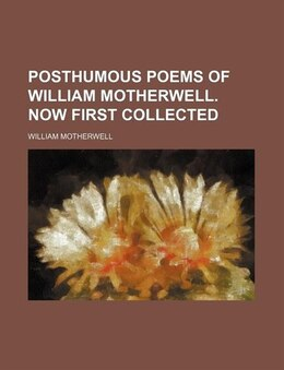 Book Posthumous Poems Of William Motherwell. Now First Collected by William Motherwell