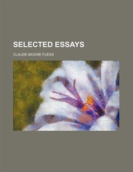 Book Selected Essays by Claude Moore Fuess