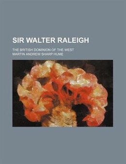 Book Sir Walter Ralegh by Martin Andrew Sharp Hume