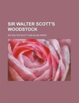 Book Sir Walter Scott's Woodstock by Sir Walter Scott