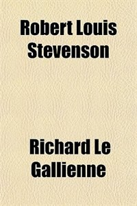 Book Robert Louis Stevenson by Richard Le Gallienne
