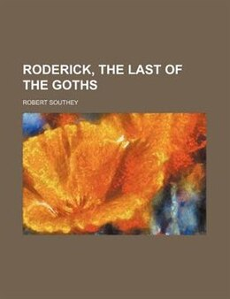 Book Roderick, the last of the Goths by Robert Southey