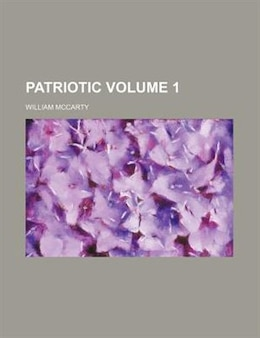 Book Patriotic Volume 1 by William Mccarty