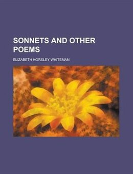 Book Sonnets and other poems by Elizabeth Horsley Whiteman