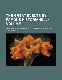 Book The Great Events By Famous Historians (volume 1) by Rossiter Johnson