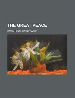 Book The Great Peace by Harry Huntington Powers