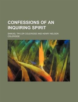 Book Confessions of an Inquiring Spirit by Samuel Taylor Coleridge