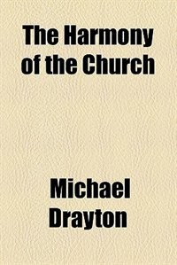 Book The Harmony of the Church by Michael Drayton