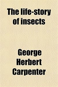 Book The life-story of insects by George Herbert Carpenter