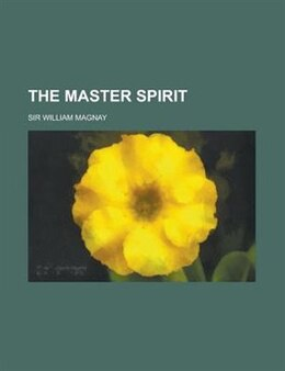 Book The master spirit by William Magnay