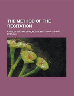 Book The method of the recitation by Charles Alexander Mcmurry