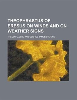 Book Theophrastus of Eresus on winds and on weather signs by Theophrastus
